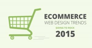 Ecommerce Web Design Trends Going To Rock 2015