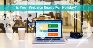 Website Redesign: Is Your Website Ready For The Holiday Season?