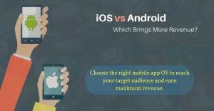 iOS or Android – Which Operating System Will Bring More Revenue?