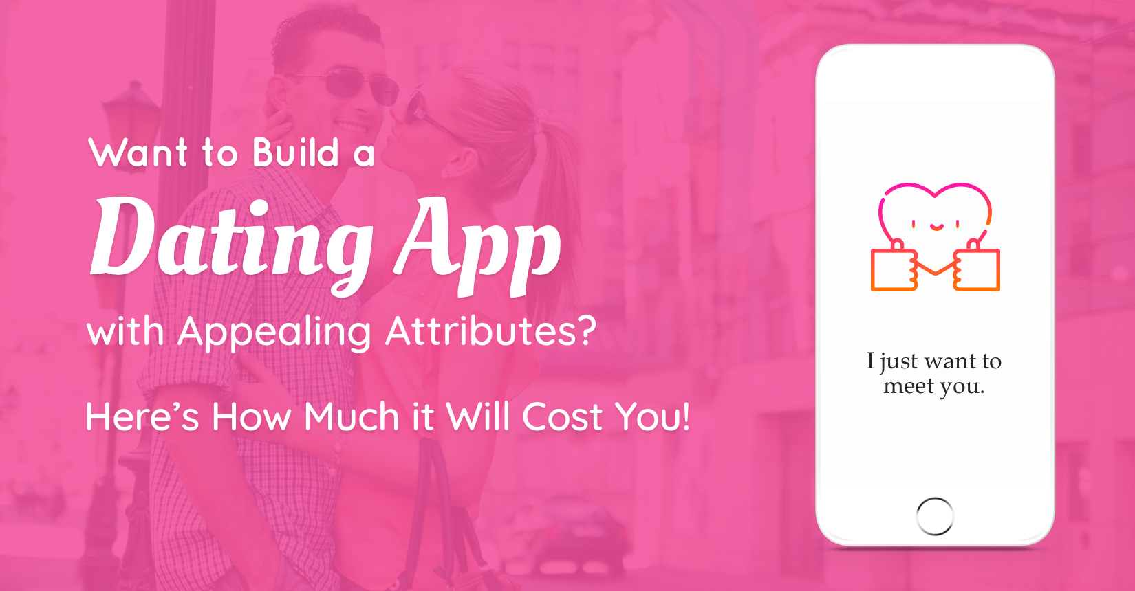 How Much Does It Cost To Develop Dating Apps?