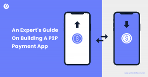 Proven Strategies To Build A P2P Payment Application in 2019