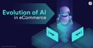 Evolution of AI in eCommerce Industry and What to Expect in 2020?