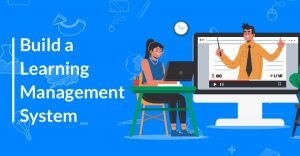 Develop A Learning Management System Without Breaking a Sweat
