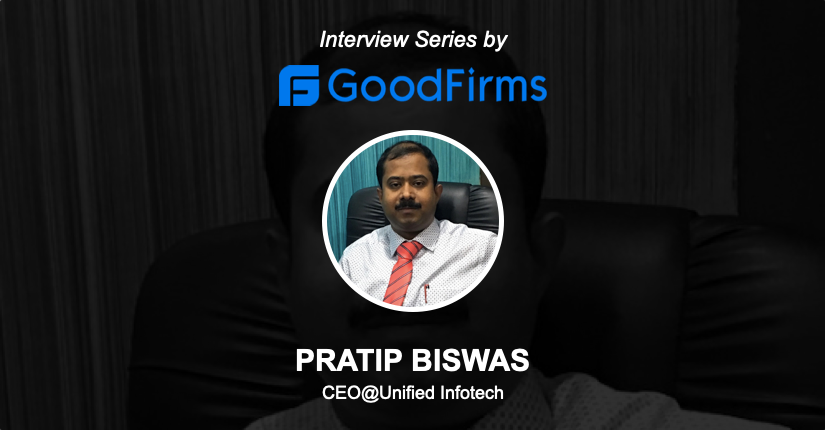Interview Of Our Ceo Pratip Biswas With Goodfirms