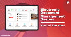 Electronic Document Management System – Why Do We Need It Now
