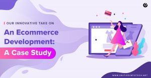 How We Revamped The eCommerce Shopping Experience – A Case Study