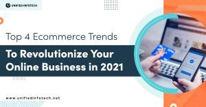Must-know 4 Ecommerce Future Trends to Accelerate Your Business in 2021