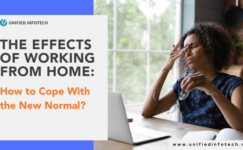 The Effects of Working From Home: How to Cope With the New Normal?